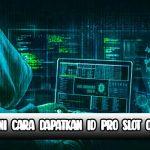 Begini-Cara-Dapatkan-Id-Pro-Slot-Online